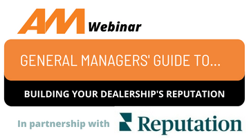 AM webinar: GM's guide to building your dealership's reputation