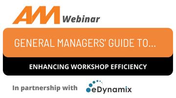 AM webinar: GM's guide to enhancing workshop efficiency