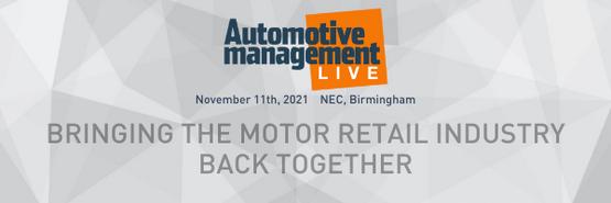 Aurtomotive Management Live 2021 Bringing the motor retail industry back together