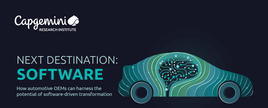 Capegemini report, 'Next Destination: Software — How automotive OEMs can harness the potential of software-driven transformation'