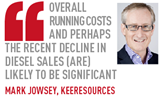 overall running costs and perhaps the recent decline in diesel sales (are) likely to be significant  MARK JOWSEY, KEERESOURCES