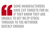 some manufacturers have cut targets for Q4 if they know they are unable to get WLTP stock through to the network quickly enough