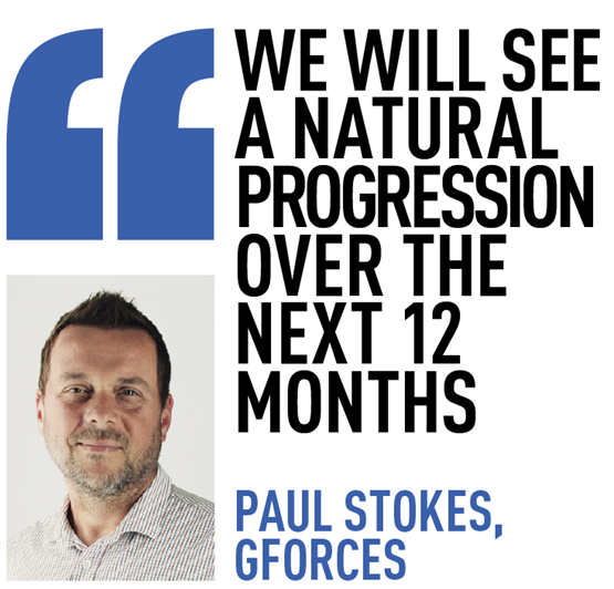 we will see a natural progressioN over the next 12 months   paul stokes, gforces