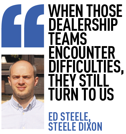 when those dealership teams encounter difficulties, they still turn to us  ed steele,  steele dixon